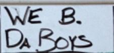 We b. Da Boyz